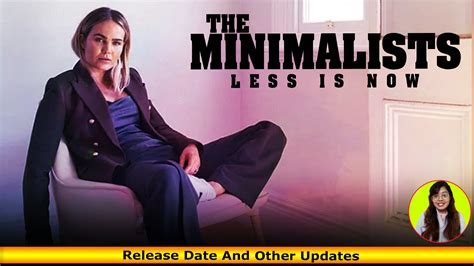 The Minimalists Less Is Now Released And Other Updates
