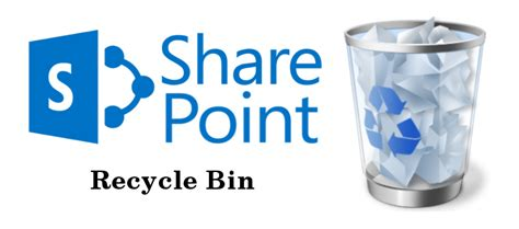 SharePoint has a similar recycle bin as your PC- And it's