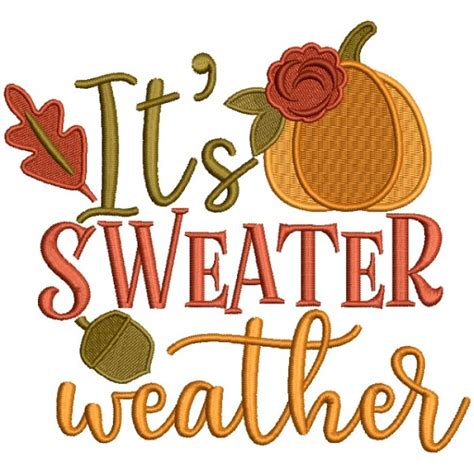 It's A Sweater Weather Fall Pumpkin Thanksgiving Filled