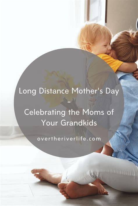 Long Distance Mother's Day - Over the River